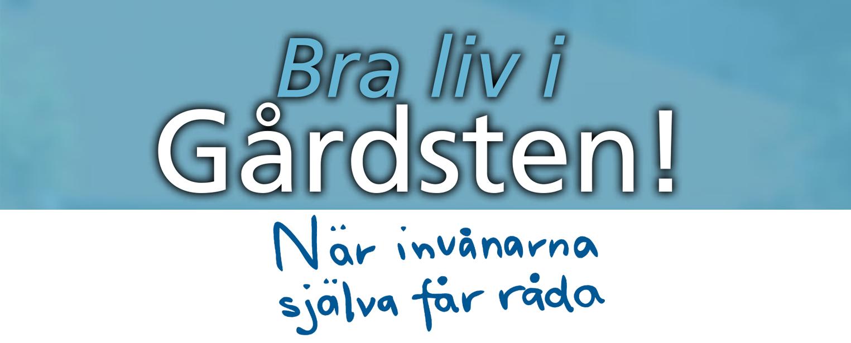 """En bild med texten """"Bra liv i Gårdsten! När invånarna själva får råda"""""""